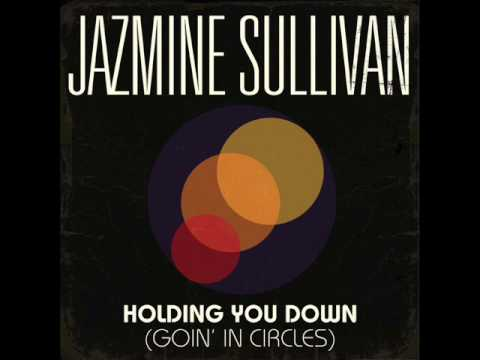Jazmine Sullivan - Holding You Down (Goin' In Circles)