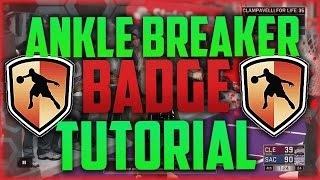 NBA 2K17 How To Get Ankle Breaker Badge Fast | How To Get Ankle Breaker In 2K17