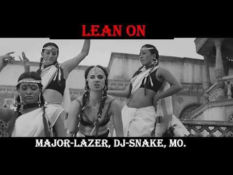 Lean On-Major Lazer, DJ Snake(ft.MO) | [With LYRICS]