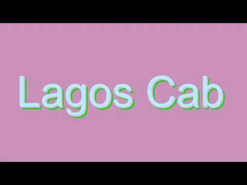 How to Pronounce Lagos Cab