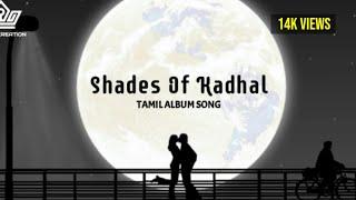 Shades Of Kadhal - Tamil Album Song | Maran | Lyrics Video | Ashwin kumar | Avantika Mishra