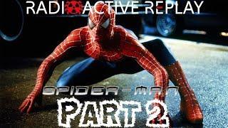 Radioactive Replay - Spider-Man (2002) Part 2 - Birth of a Hero