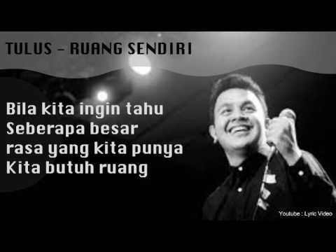 LIRIK  TULUS  RUANG SENDIRI  Lyric