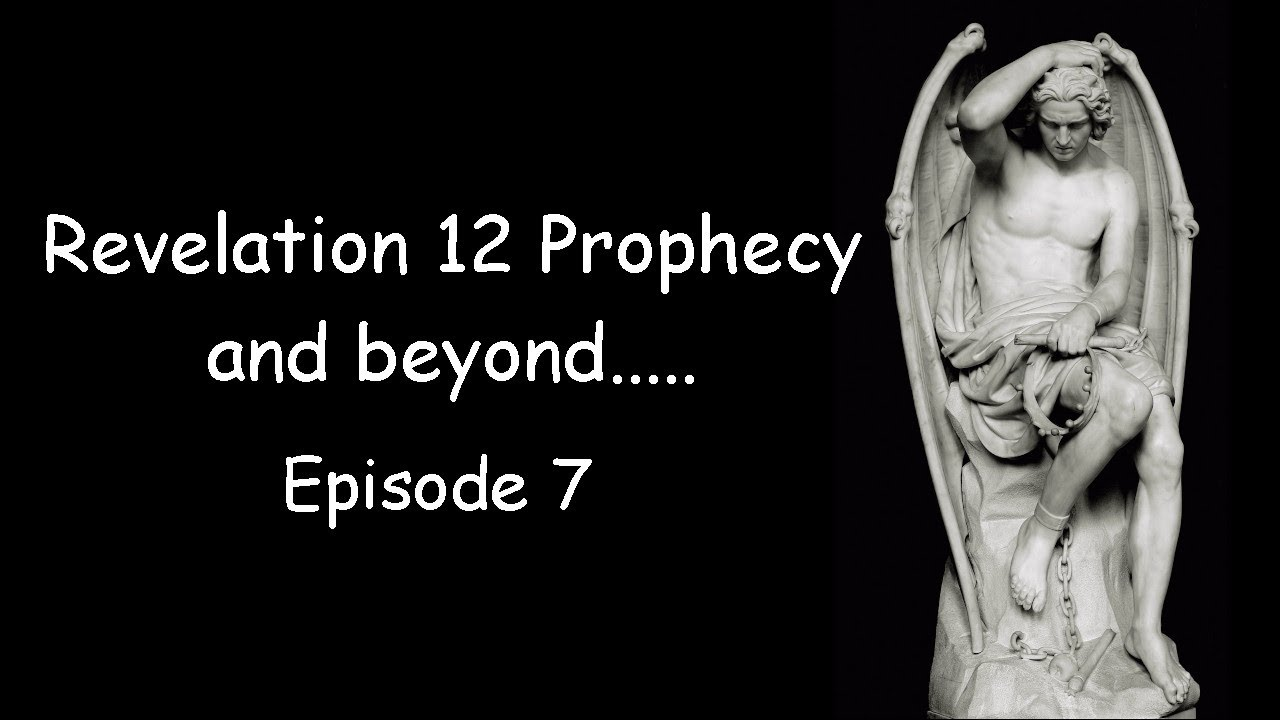 Revelation 12 Prophecy and Beyond. Signs in the Heavens. Episode 7.