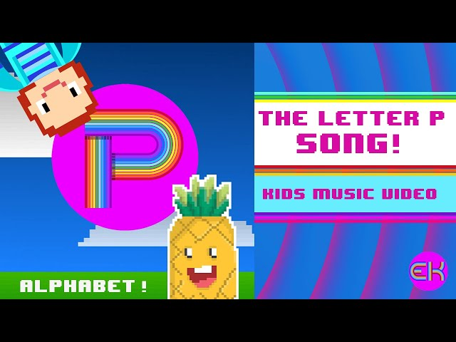 Letter P Song | Kids Music | Early Learners | Elektro Kids