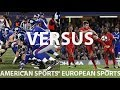 FIVE REASONS WHY European Sports are BETTER than American Sports