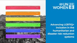 Addressing the needs of LGBTIQ+ people in times of disasters and conflicts