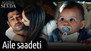Kara Sevda - Aile Saadeti