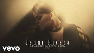 Jenni Rivera - Aparentemente Bien (Versión Pop - Audio)