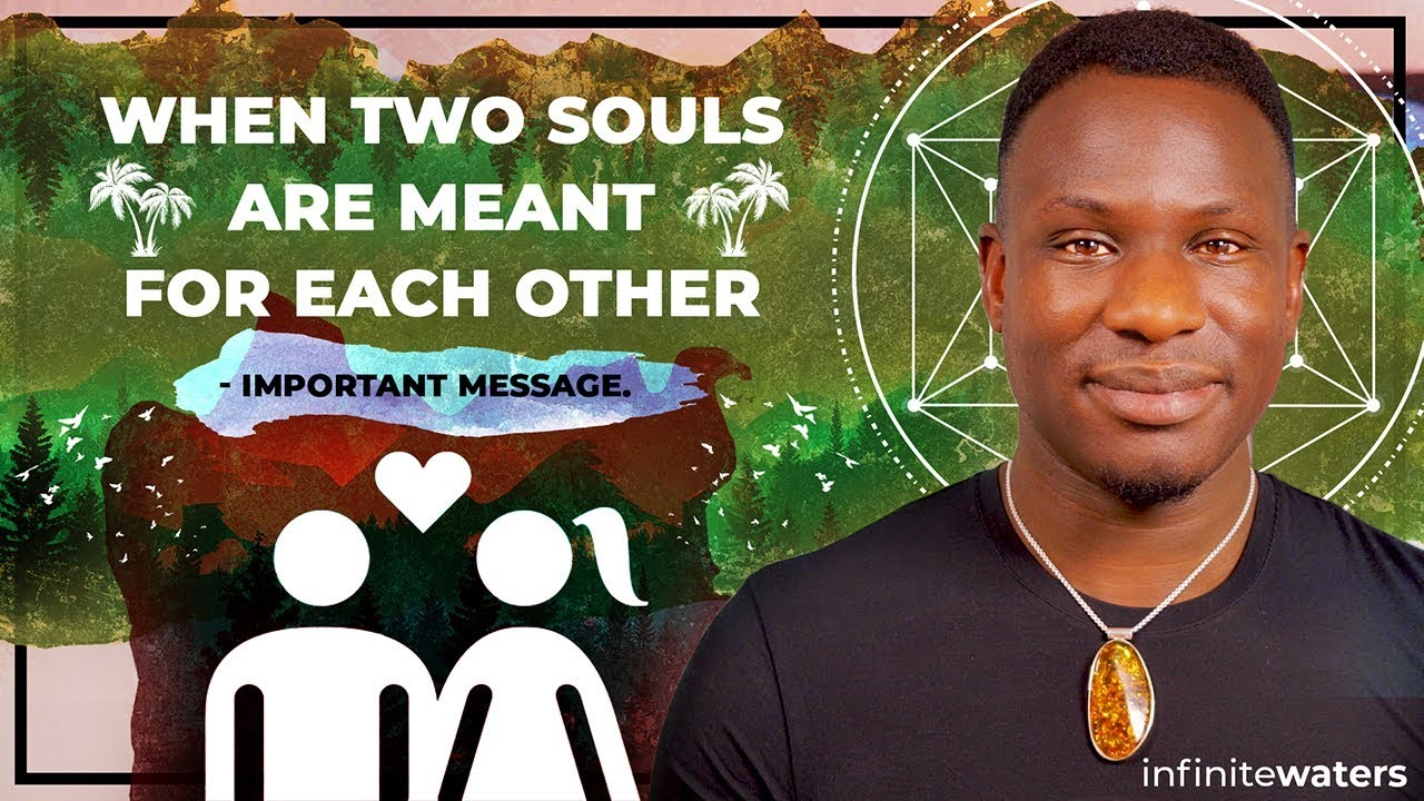 When Two Souls Are Meant For Each Other - Important Message