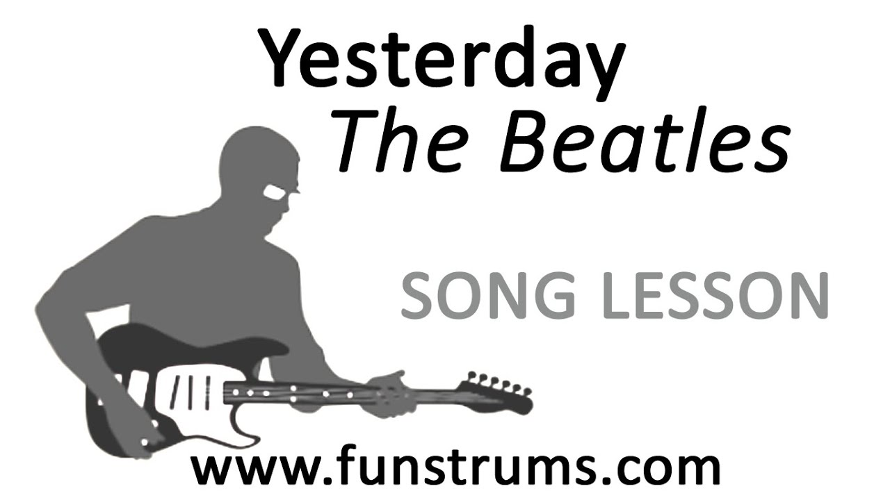 The Beatles Yesterday Full Guitar Lesson With Chords Youtube