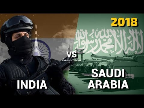 India vs Saudi Arabia - Military Power Comparison 2018
