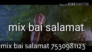 Download Mp3 Dj Best Mix Bay Salamat Akhir Tumhe Anahe