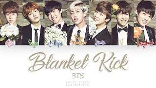 BTS (방탄소년단) - Blanket Kick (이불킥) (Color Coded Han|Rom|Eng Lyrics)