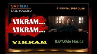 Vikram Vikram ~ Voice Of Kamal Hassan ~ ILAYARAJA 🎼 5.1 SURROUND 🎧 BASS BOOSTED 🎧 Ulaga Nayagan