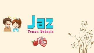 Jaz - Teman Bahagia (Animation Lyrics)