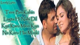 Tere Bin Kahi Lagta Hi Nahi Dil Song Lyrics | Bhagam Bhag | Akshay Kumar, Lara Dutta, Govinda