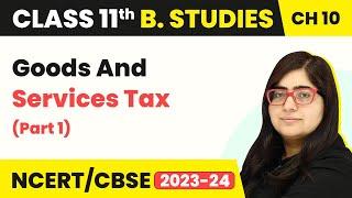 Goods and Services Tax - Internal Trade | Class 11 Business Studies
