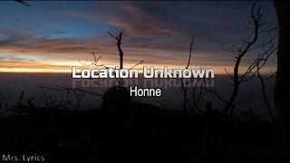Download lagu H O N N E - Location Unknown (Lyric)