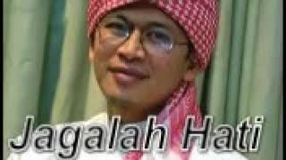 Nasyid AA GYM tanpa musik, JAGALAH HATI