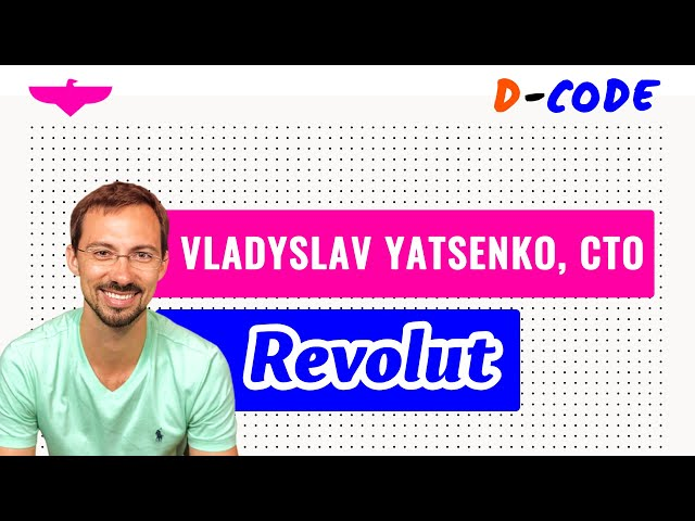 Fireside chat with Vladyslav Yatsenko, Co-founder & CTO at Revolut