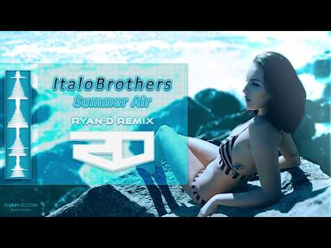 ItaloBrothers - Summer Air (Ryan-D Remix)