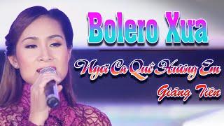 Bài Hát Để Đời 2020   LK  Bolero Nhạc Vàng Càng Nghe Càng Nức Lòng - Ngợi Ca Quê Hương Em Giáng Tiên