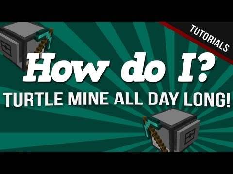 How Do I? Mining Turtle Tutorial - Turtle All Day Long! :D