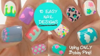 10 EASY nail designs using ONLY  bobby pins!