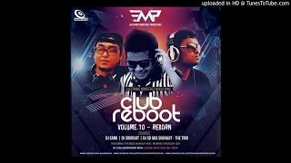 Let's Nacho | Electronic Monsterzz Productions | & Aman Stephens(Remix) | Club Reboot Vol.10 Reborn