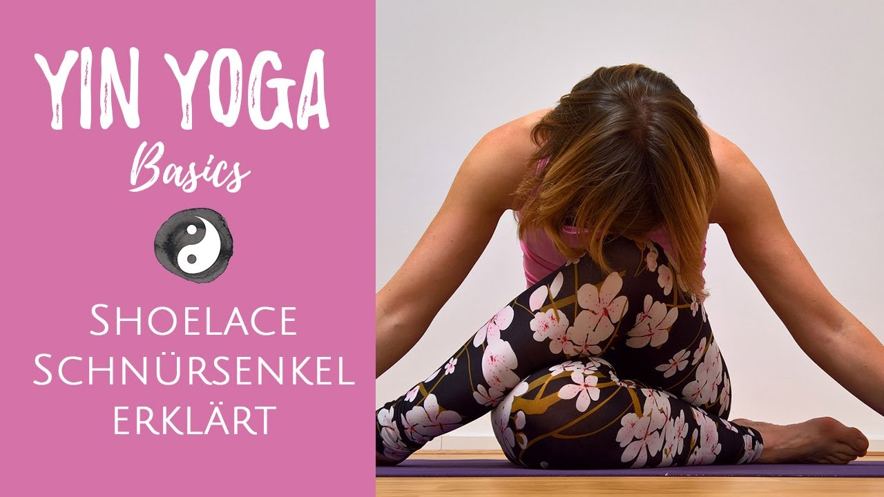 Yin Yoga Asana Tutorial Der Schnursenkel Shoelace