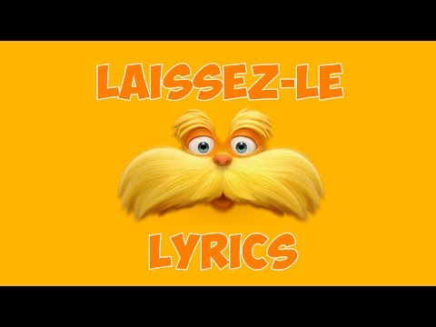 Dr Seuss' The Lorax - Laissez-le original FR (Lyrics)