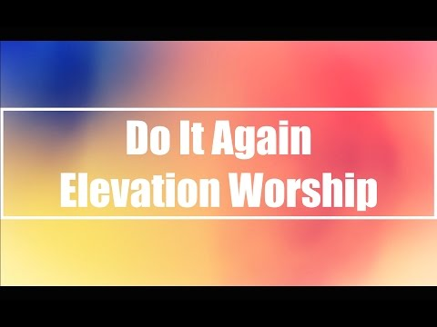 Do It Again - Elevation Worship (Lyrics)