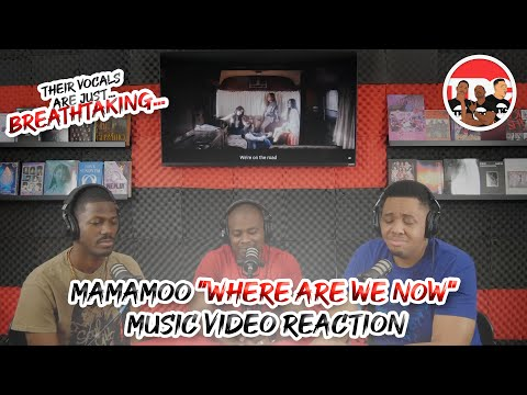 """MAMAMOO """"Where Are We Now"""" Music Video Reaction"""