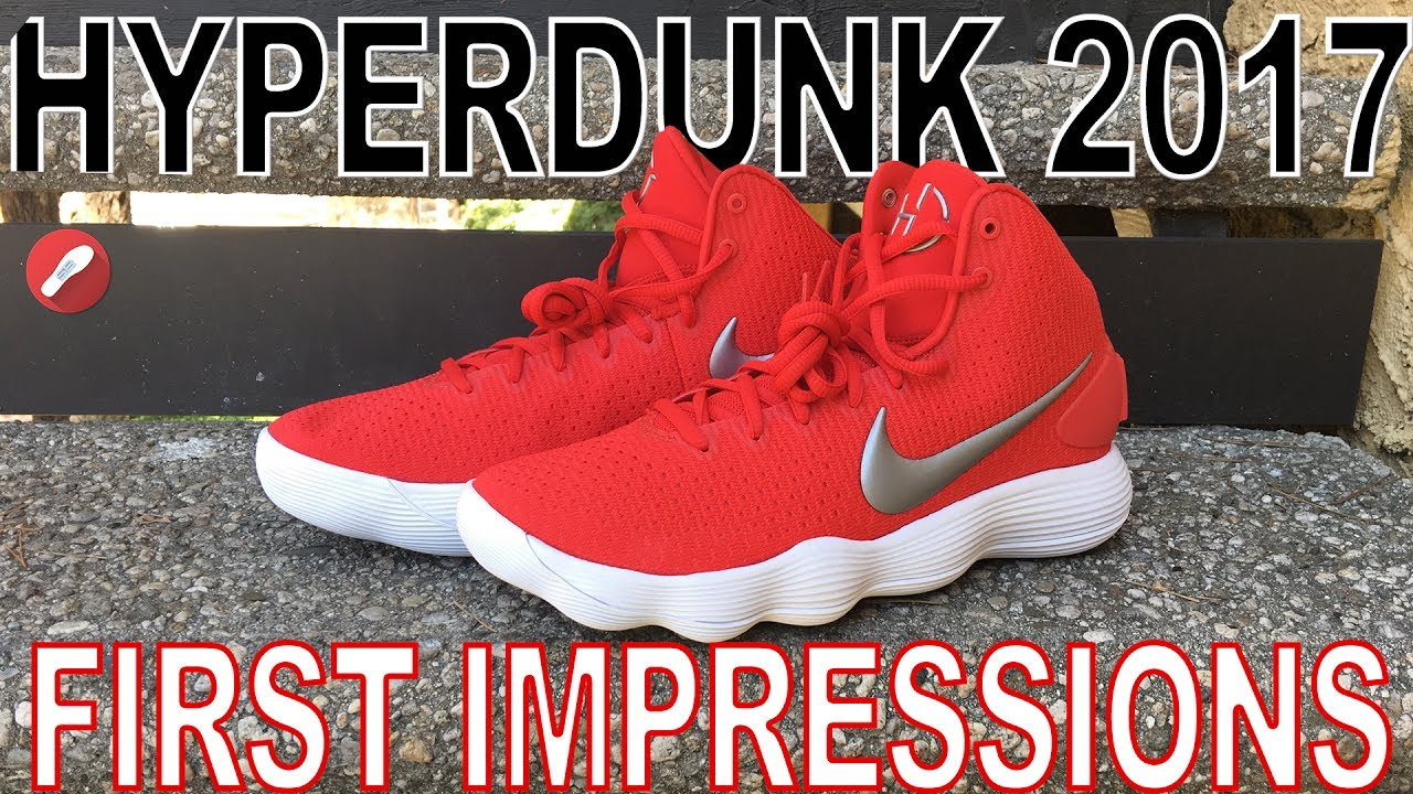 afb250b620c Nike Hyperdunk 2017 First Impressions! - YouTube