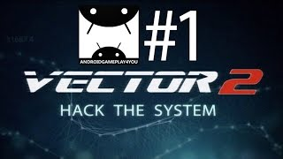 Vector 2 Android GamePlay #1