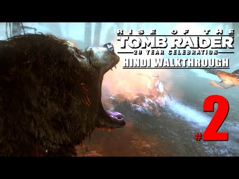 "THE RISE OF THE TOMB RAIDER (Hindi) Part 2 ""Siberian Wilderness"" (PS4 Gameplay)"