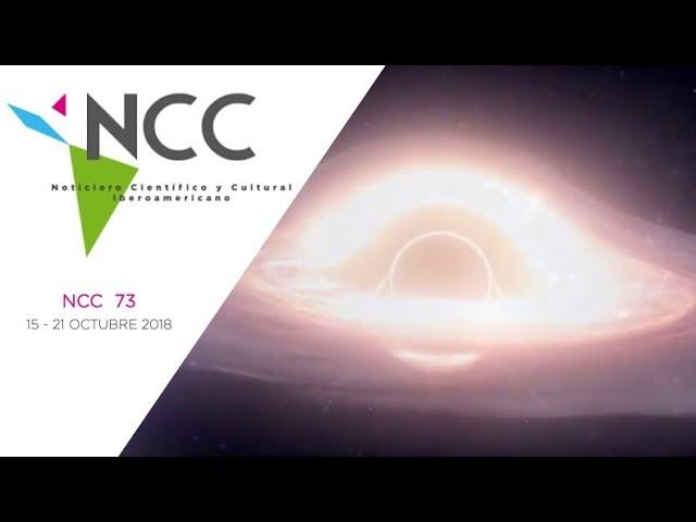 Noticiero Científico y Cultural Iberoamericano, emisión 73. 15 al 21 de octubre de 2018.