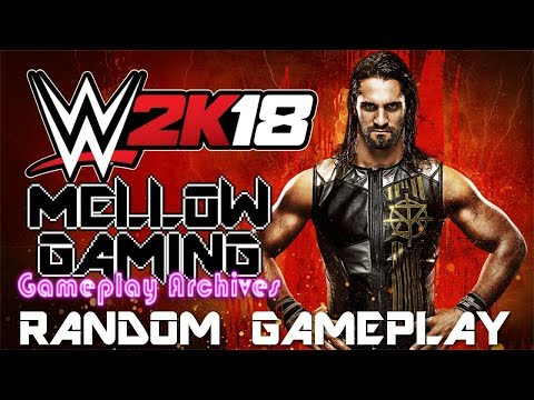 MG Gameplay Archives: WWE 2K18 - Random Gameplay and Content ID Claim Free for All - PS4