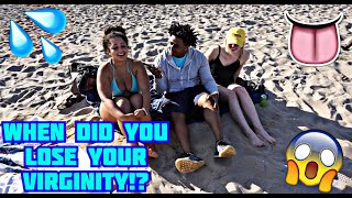 WHEN DID YOU LOSE YOUR VIRGINITY AND HOW!? (Beach Edition)😱👅 | Mk3maxwell | Public Interview