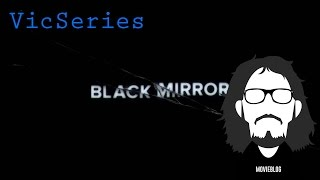 VicSeries- 44: Black Mirror, La Terza Stagione un po