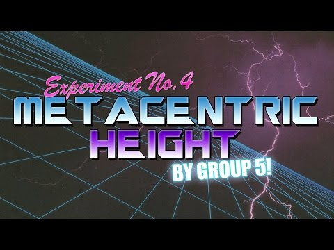 Experiment No. 4 | METACENTRIC HEIGHT | Group 5