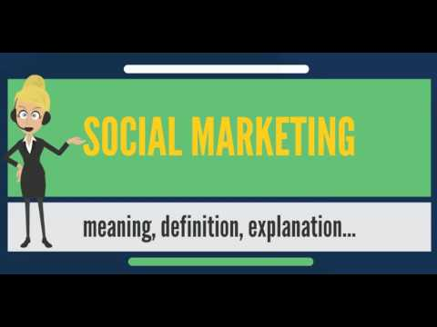 What is SOCIAL MARKETING? What does SOCIAL MARKETING mean? SOCIAL MARKETING meaning