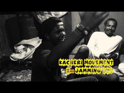JAMMING OUT 2 | KACHERI MOVEMENT | Melody | Tamil Rap | Tamil HipHop