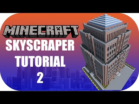 Minecraft - Skyscraper Tutorial 2 [Victorian Skyscraper]