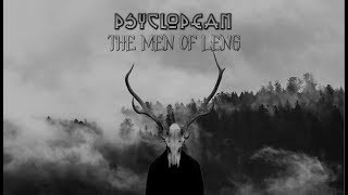 Psyclopean - The Men Of Leng (dark ambient/atmospheric/Lovecraft/mythos/experimental/drone)2018