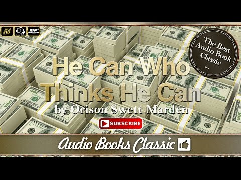 Audiobook: He Can Who Thinks He Can by Orison Swett Marden | Full Version | Audio Books Classic 2