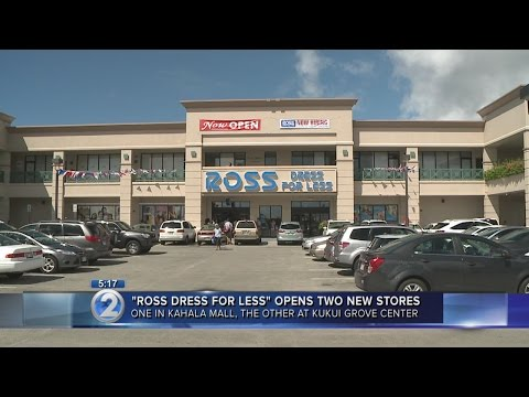 Ross Dress for Less opens stores in Kahala Mall, Kukui Grove Center