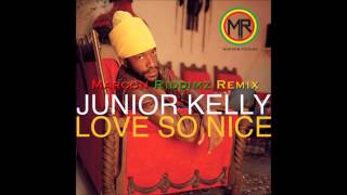 Junior Kelly - Love so Nice (Maroon Riddimz Remix) 2015