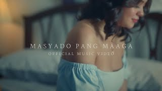 Ben&Ben - Masyado Pang Maaga | Official Music Video
